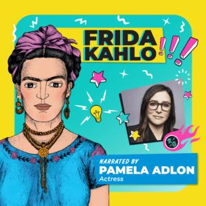 Frida Kahlo Read By Pamela Adlon